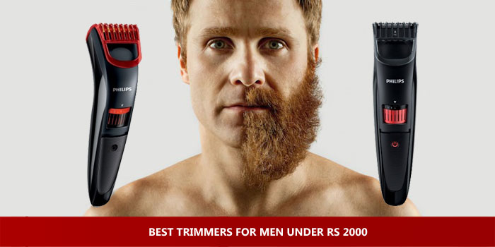 Best Trimmers for Men under Rs 2000 : May 2019
