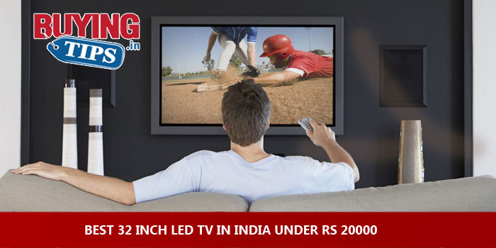 Best 32 Inch Led Tv In India Under Rs 20000