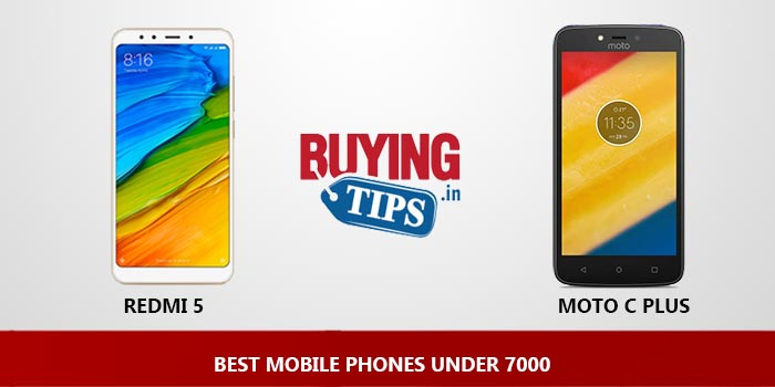 Best Mobile Phones under 7000 Rs: May 2019